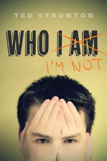 Who I'm not by Ted Staunton