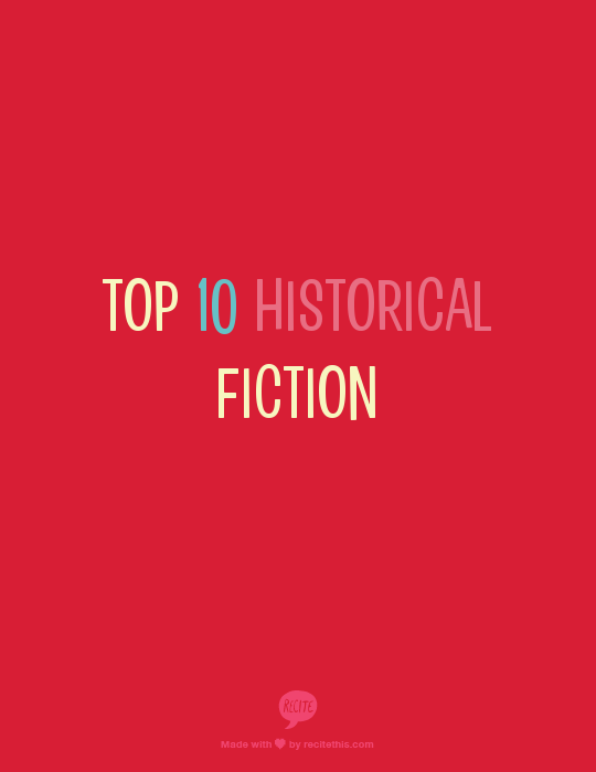 Top 10 Historical Fiction