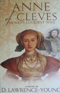 Anne of Cleves: Henry's Luckiest Wife by D. Lawrence-Young