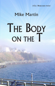 The Body on the T by Mike Martin