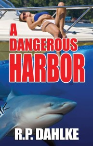 A Dangerous Harbor by R.P. Dahlke