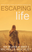 Escaping Life by Michelle Muckley