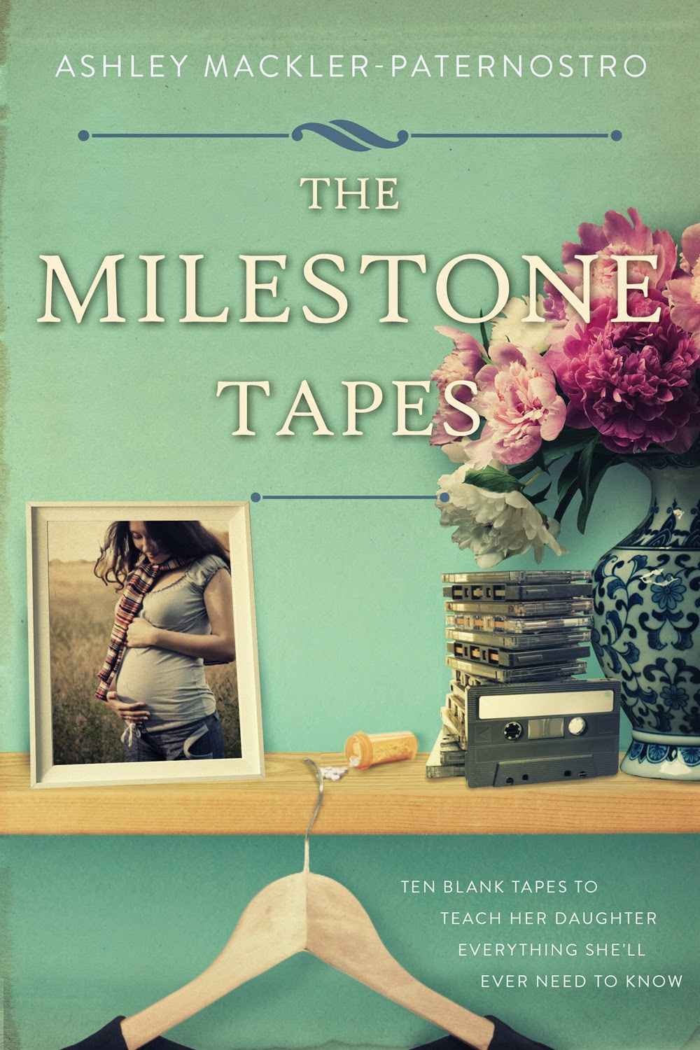 The Milestone Tapes by Ashley Mackler-Paternostro