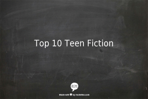 Top 10 Teen Fiction