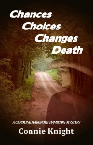 Chances Choices Changes Death by Connie Knight
