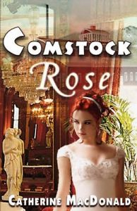 Comstock Rose by Catherine MacDonald
