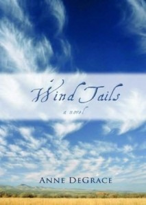 Wind Tails by Anne DeGrace