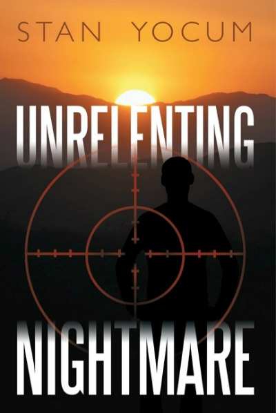 Unrelenting Nightmare by Stan Yocum