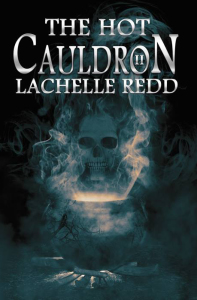 The Hot Cauldron II by Lachelle Redd