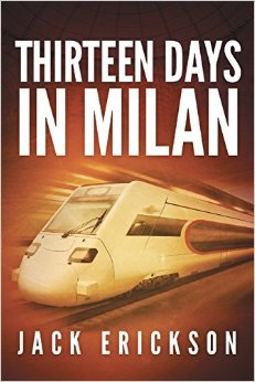 Thirteen Days in Milan by Jack Erickson