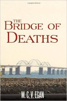 The Bridge of Deaths by M.C.V. Egan