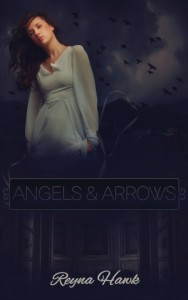 Angels & Arrows by Reyna Hawk