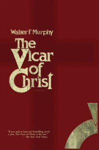 The Vicar of Christ by Walter F. Murphy