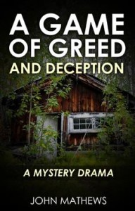 A Game of Greed and Deception by John Mathews