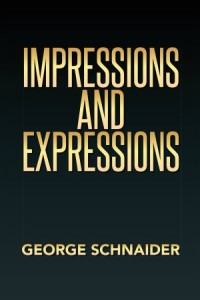 Impressions and Expressions by George Schnaider