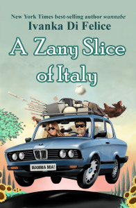 A Zany Slice of Italy by Ivanka Di Felice