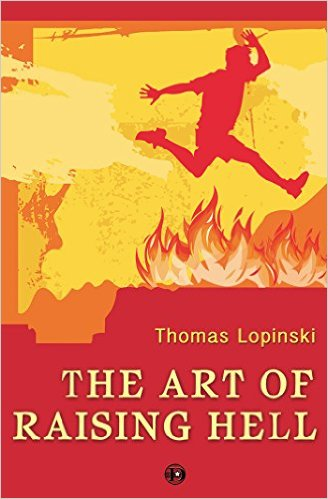 The Art of Raising Hell by Thomas Lopinski