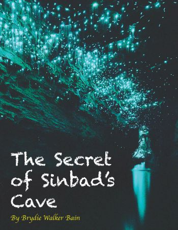 The Secret of Sinbads Cave by Brydie Walker Bain