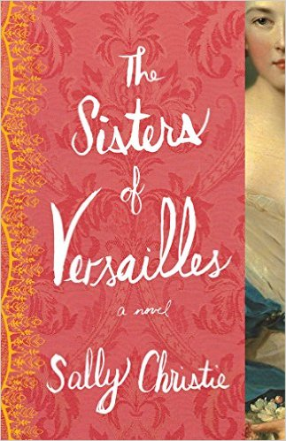 The Sisters of Versailles by Sally Christie