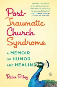 Post-Traumatic Church Syndrome by Reba Riley
