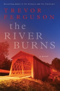 The River Burns by Trevor Ferguson
