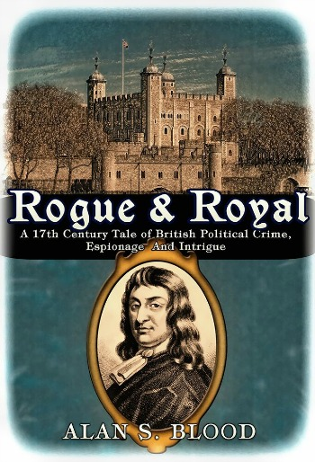 Rogue & Royal by Alan S. Blood