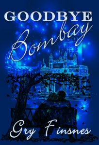 Goodbye Bombay by Gry Finsnes