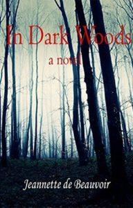 In Dark Woods by Jeannette de Beauvoir