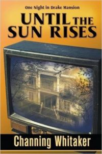 Until the Sun Rises by Channing Whitaker