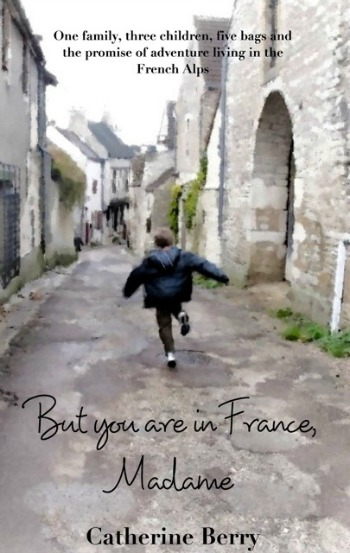But You Are in France Madame by Catherine Berry